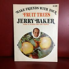 Jerry Baker Make Friends with Your Fruit Trees Book - Apple Grape Berry Orchard