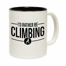Id Rather Be Climbing Tea Novelty Climber Rock Joke MUG cup birthday funny gift
