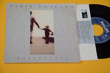 """FABIO CONCATO 7"""" 45 051222525 ORIG 1988 EX COPERTINA APRIBILE RARO !!!"""