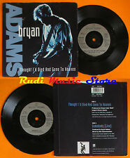 LP 45 7''BRYAN ADAMS Thought i'd died and gone to heaven Somebody 1992 cd mc dvd