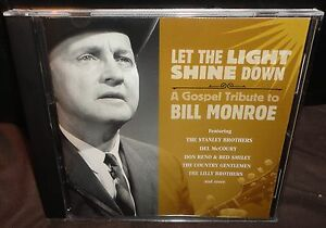 Let The Light Shine Down - A Gospel Tribute To Bill Monroe (CD, 2011)