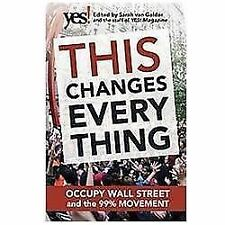 This Changes Everything: Occupy Wall Street and the 99% Movement, , Good Conditi