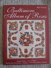 Baltimore Album of Roses : * Elegant Motifs to Mix and Match * Step-By-Step Tech