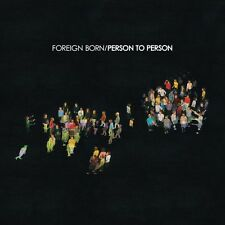 FOREIGN BORN Person To Person 2009 US vinyl LP + MP3