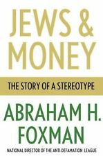 NEW - Jews and Money: The Story of a Stereotype by Foxman, Abraham H.