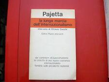 GIAN CARLO PAJETTA-LA LUNGA MARCIA DELL'INTERNAZIONALISMO-EDITORI RIUNITI-1978