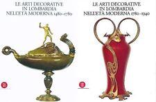 Arti decorative in Lombardia nell'età moderna (1480-1940) - 2 volumi rilegati