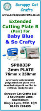 Extended Cutting Plates B (pair) by Scrappy Cat Crafts for Baby Blue : SPBB33P 1