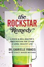 The Rockstar Remedy by Gabrielle Francis and Stacy Baker (2014, Hardcover)