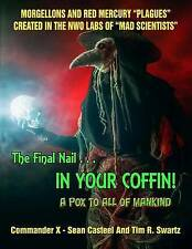 The Final Nail In Your Coffin! - A Pox To All Of Mankind: Morgellons And Red Mer