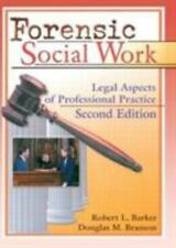 Forensic Social Work : Legal Aspects of Professional Practice * Barker & Branson