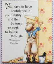 Mary Engelbreit Handmade Magnet-You Have To Have Confidence In Your Ability