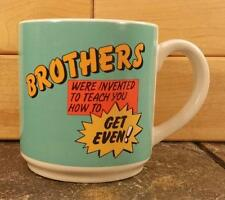 """Carlton Cards """"Brothers Were Invented to Teach You How to Get Even"""" Coffee Mug"""