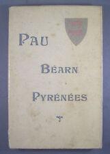 PAU BEARN PYRENEES / LIVRET-GUIDE ILLUSTRE / 1 CARTE ET 1 PLAN / DEBUT XX°