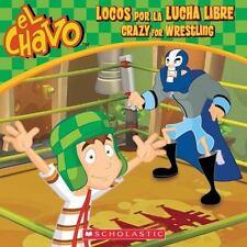 El Chavo: Locos por la lucha libre / Crazy for Wrestling (PB), Lombana, Juan Pab