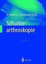 Schulterarthroskopie, Paperback by Nebelung, Wolfgang (Edt); Wiedemann, Ernst.