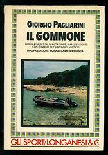 PAGLIARINI GIORGIO IL GOMMONE LONGANESI 1986 LA VOSTRA VIA SPORTIVA 89 MARE