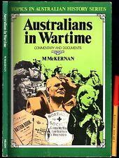WWII AUSTRALIANS IN WARTIME  Commentary & Documents M. McKernan