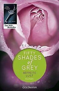 Shades of Grey - Befreite Lust: Band 3 - Roman von James... | Buch | Zustand gut