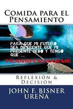 Comida para el Pensamiento : Reflexión and Decisión by John Bisner Ureña...