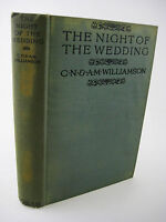 1st Edition The Night of the Wedding C.N. & A.M. Williamson First Printing Novel
