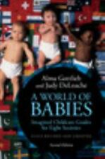 A World of Babies : Imagined Childcare Guides for Eight Societies by Judy S....