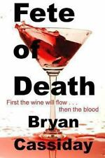 Fete of Death by Bryan Cassiday (2013, Paperback)
