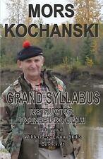 Grand Syllabus : Instructor Trainee Program by Mors Kochanski (2015, Paperback)
