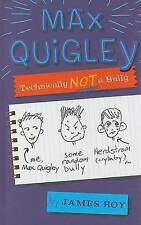 Max Quigley, Technically Not a Bully by Roy, James