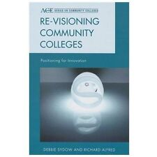 ACE Series on Community Colleges: Re-Visioning Community Colleges : Positioning