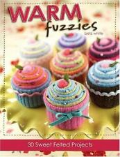 Warm Fuzzies 30 Sweet Needle Felted Wool Projects How to Betz White Felting New