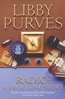 Radio: A True Love Story By Libby Purves. 9780340822425