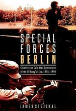 Special Forces Berlin : Clandestine Cold War Operations of the US Army's...
