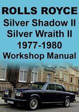 ROLLS ROYCE SILVER SHADOW II, SILVER WRAITH II WORKSHOP MANUAL 1977-1980