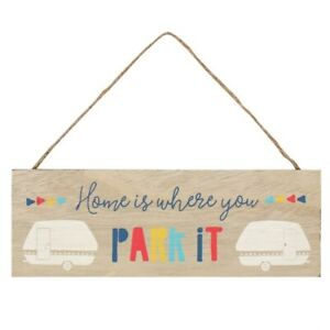 Home Is Where You Park It Wooden Plaque Campervan Motorhome Sign