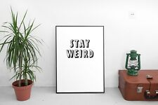 Stay Weird Chunky Typography 3D Cute Wall Décor Sign Poster Print Free Postage