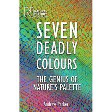 Seven Deadly Colours: The Genius of Nature's Pal,Excellent,Books,mon0000114512