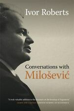 Conversations with Milosevic: By Roberts, Ivor