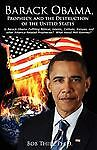 Barack Obama, Prophecy, and the Destruction of the United States: Is Barack