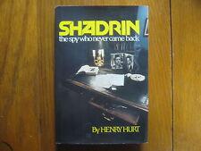 HENRY HURT Signed Book(SHADRIN-THE SPY WHO NEVER CAME BACK-1981 1st Edit Hardbac