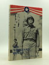THE WHOLESALE RESCUE by Fonnie Black Ladd - 1986 - WWII - Marines - Tawara