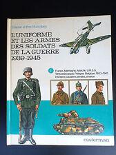 Funcken L'uniforme et les armes des soldats de la guerre 1939-1945