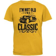 I'm Not Old I'm A Classic Gold Adult T-Shirt