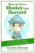 How to Get a Monkey into Harvard by Monagan, Charles - NEW