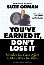 Youve Earned It, Dont Lose It: Mistakes You Cant Afford to Make When You Reti
