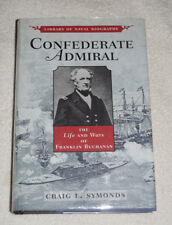 Confederate Admiral : The Life and Wars of Franklin Buchanan 1999 SIGNED