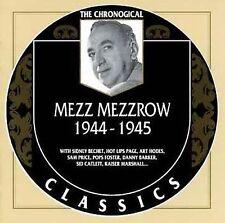 The Chronological Mezz Mezzrow (1944-1945) (CD, Nov-1999, Classics)