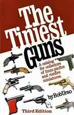 """The Tiniest Guns""  book for collectors of miniature/charm/pinfire pistols"