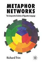 Metaphor Networks: The Comparative Evolution of Figurative Language: 2007 by...