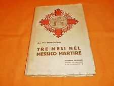 luigi ziliani 3 mesi nel messico martire 2a edizione con 50 illustrazioni 1929